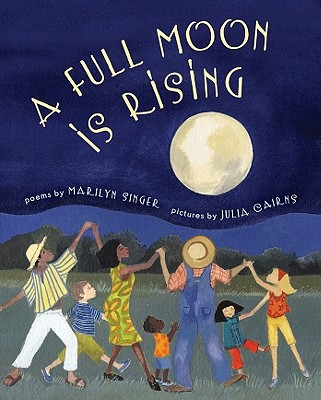 A Full Moon Is Rising By Singer, Marilyn/ Cairns, Julia (ILT)